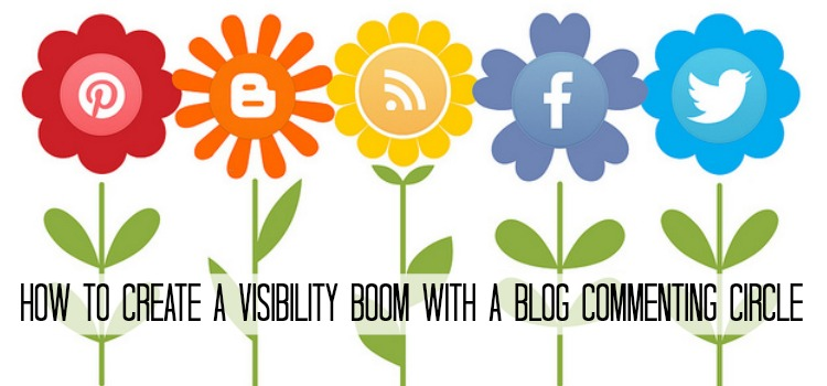 Create a Visibility Boom with a Blog Commenting Circle