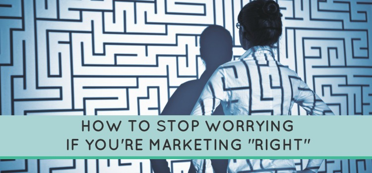 "Consistency trumps perfection – how to stop worrying if you're marketing ""right"""