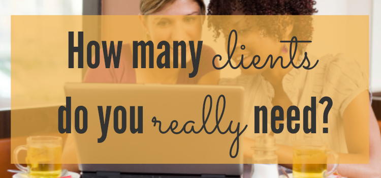 How many clients do you really need to reach your income goal?